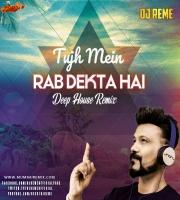 TUJH MEIN RAB DEKHTA HAI - DJ REMES DEEP HOUSE MIX