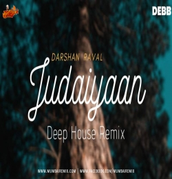 Darshan Raval - Judaiyaan (Deep House) Debb