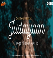 Darshan Raval - Judaiyaan (Deep House) Debb