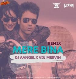 Mere Bina Remix DJ Aangel X VDJ Mervin