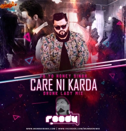 Care Ni Karda (Drunk Lady Mix) - DJ Roody Bajaj