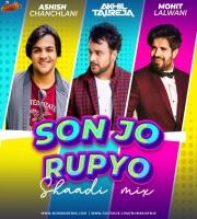 Son Jo Rupyo (DJ Akhil Talreja Extended Mix) Mohit Lalwani x Ashish Chanchlani