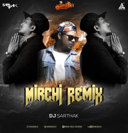 DIVINE Mirchi Song Remix DJ Sarthak