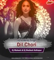 DIL CHORI - Dj Shailesh x Dj Mahesh Kolhapur