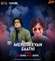 Mere Jeevan Saathi Remix DJ Sunil India x DJ Shiva