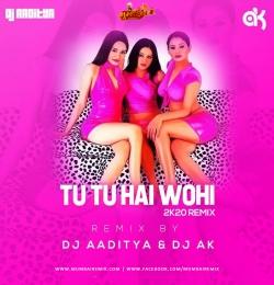 Tu Tu Hai Wahi - 2K20 Remix - DJ Aaditya X DJ AK