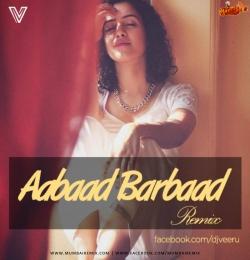Aabaad Barbaad Remix - DJ Veeru