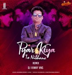 Pyar Kiya Toh Nibhana Remix Dj Vinny Vns