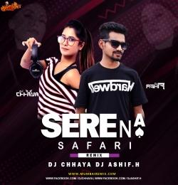 Serena Safari (Moombhaton Mix) Dj Chhaya x Dj Ashif.H