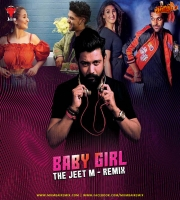 Baby Girl (Remix) - The Jeet M