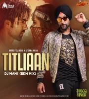 Titliaan (EDM Mix) - DJ Mani - Disco Singh