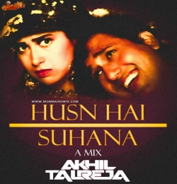 Husn Hain Suhana (UT) - DJ Akhil Talreja Remix