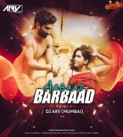 Aabaad Barbaad (Remix) DJ ARV Mumbai