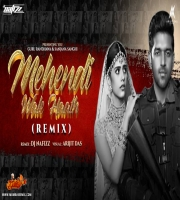 Mehendi Wale Haath Remix Song DJ NAFIZZ
