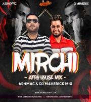 Divine - Mirchi - DJ Ashmac X Dj Maverick