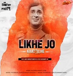 Likhe Jo Khat Tujhe Remix Dj Ashif.H x DJ AR Brothers