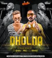 Dholna B Praak Deep House remix DJ BABU F PRO