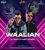 Waalian Remix - Dj Yogii x Dj Ankit Rohida