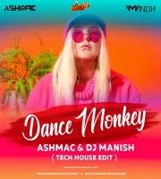 Tones  I - Dance Monkey - DJ Ashmac x Dj Manish Tech House Mix