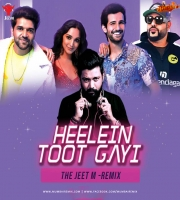 Heelein Toot Gayi (Remix) - The Jeet M
