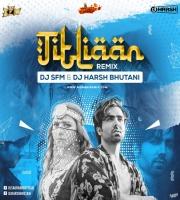 Titliaan Remix Dj SFM x Dj Harsh Bhutani