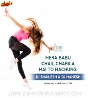 Mera Babu Chail Chabila Remix Dj Shailesh x Dj Mahesh Kolhapur