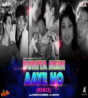 Duniya Mein Aayi Ho To (Remix) Dj Nafizz x Dj Abhishek
