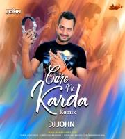 Care NI Karda (Remix) - Dj John