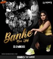 Banke Tera Jogi Remix DJ MIKKI