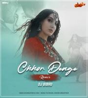 Chhor Denge - (Remix) DJ Bibhu