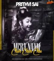 Mera Naam Chin Chin Chu - Prithvi Sai Mashup