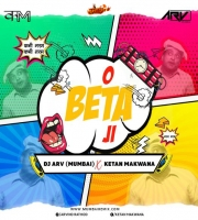 O BETA JI (Remix) DJ ARV x Ketan Makwana
