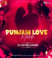 Punjabi Love Mashup - DJ AD Reloaded