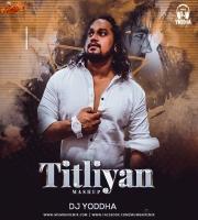 Titliyaan - DJ Yoddha Mahup